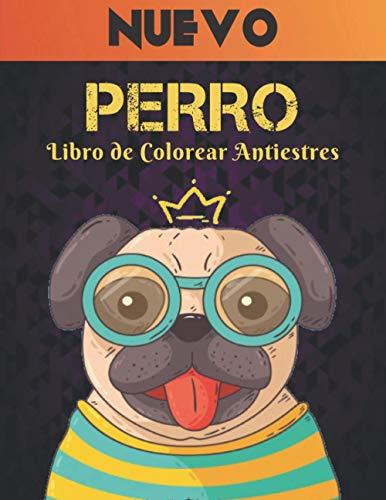 Libro de Colorear Antiestres Perro: Libro de Colorear Alivio el Estrés 50 Diseños Perros de una cara Increíbles diseños de alivio del estrés y ... 100 páginas animales para aliviar el estrés