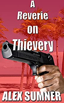 A Reverie On Thievery (Pilgrim's Progress) by [Alex Sumner]