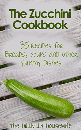 The Zucchini Cookbook by the Hillbilly Housewife