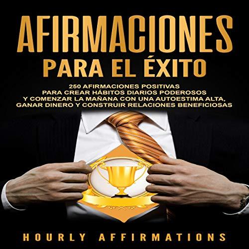 Afirmaciones para el éxito [Affirmations for Success] cover art