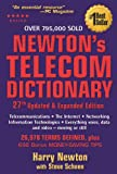 Newton s Telecom Dictionary: Telecommunications, Networking, Information Technologies, The Internet, Wired, Wireless, Satellites and Fiber