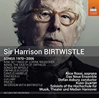 Birtwistle: Songs 1970-2006 by Alice Ross