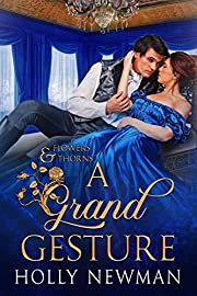 A Grand Gesture (Flowers & Thorns)