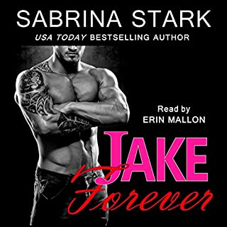 Jake Forever     Jaked, Book 3              By:                                                                                                                                 Sabrina Stark                               Narrated by:                                                                                                                                 Erin Mallon                      Length: 9 hrs     103 ratings     Overall 4.5