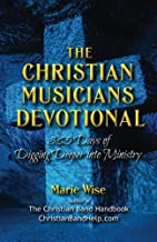 The Christian Musicians Devotional: 365 Days of Digging Deeper Into Ministry