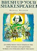 BRUSH UP YOUR SHAKESPEARE (Brush Up Your Classics)
