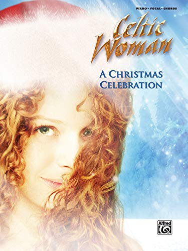 A Celtic Woman -- A Christmas Celebration: Piano/Vocal/Chords