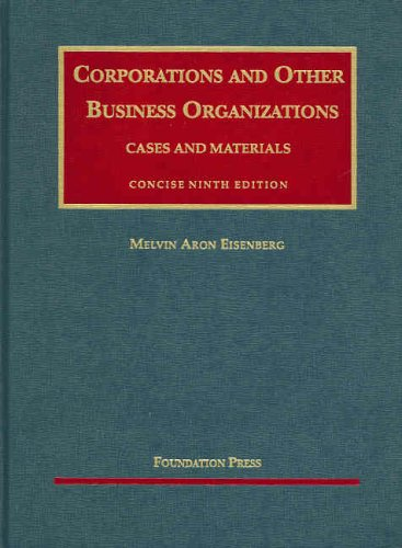 Corporations and Other Business Organizations, Cases and Materials, Concise 9th Edition (University Casebook)
