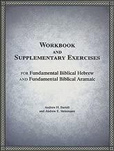 Workbook for Fundamental Biblical Hebrew and Basic Biblical Aramaic