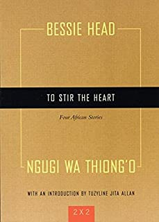 To Stir the Heart: Four African Stories (Two By Two)