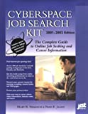 Cyberspace Job Search Kit 2001-2002: The Complete Guide to Online Job Seeking and Career Information