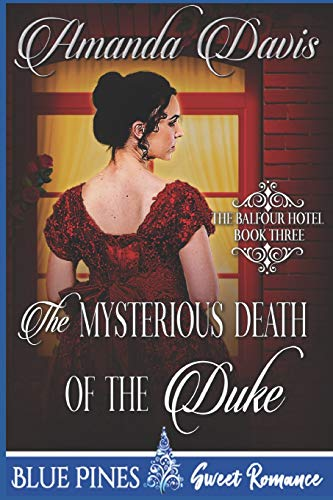 The Mysterious Death of the Duke (The Balfour Hotel, Band 3)