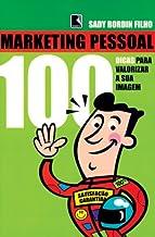 Marketing Pessoal. 100 Dicas Para Melhorar Sua Imagem