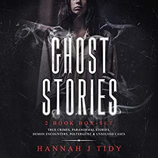 Ghost Stories: 2 Book Box-set: True Crimes, Paranormal Stories, Demon Encounters, Poltergeist & Unsolved Cases cover art