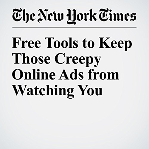 Free Tools to Keep Those Creepy Online Ads from Watching You audiobook cover art