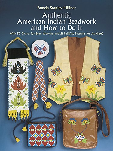 Compare Textbook Prices for Authentic American Indian Beadwork and How to Do It: With 50 Charts for Bead Weaving and 21 Full-Size Patterns for Applique  ISBN 9780486247397 by Stanley-Millner, Pamela