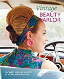 Vintage Beauty Parlor: Flawless hair and make-up in iconic vintage styles