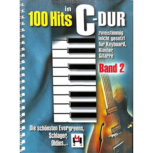 100 Hits in C-Dur 2 - Songbook für Keyboard, Klavier, Gitarre mit Notenklammer - schönsten Evergreens, Schlager, Oldies