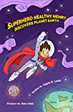 Superhero Healthy Henry Discovers Planet Earth (English Edition)