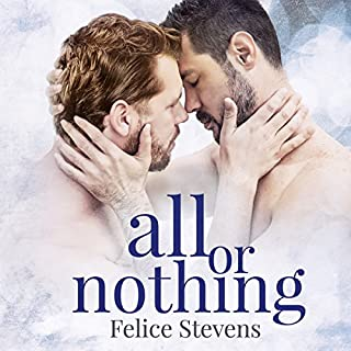 All or Nothing     The Together Series, Book 3              By:                                                                                                                                 Felice Stevens                               Narrated by:                                                                                                                                 Nick J. Russo                      Length: 8 hrs and 18 mins     Not rated yet     Overall 0.0