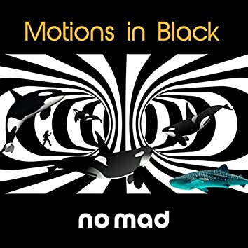 Motions in Black