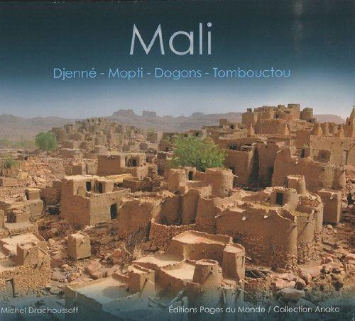 Mali : Djenné, Mopti, Dogons, Tombouctou