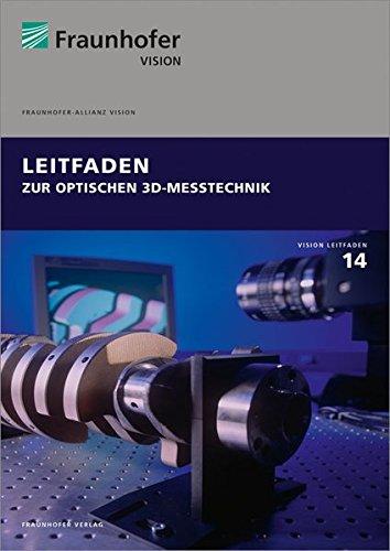 Leitfaden zur optischen 3D-Messtechnik. (Reihe Vision)