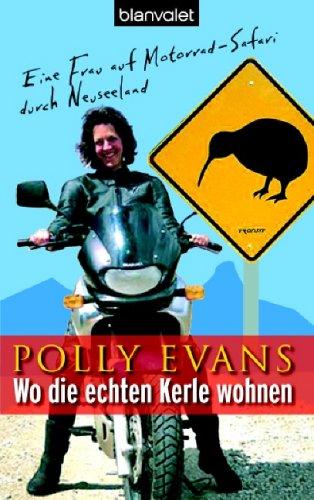 Wo die echten Kerle wohnen: Eine Frau auf Motorrad-Safari durch Neuseeland