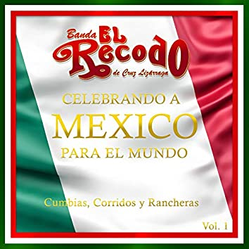 Celebrando a Mexico para el Mundo, Vol. 1