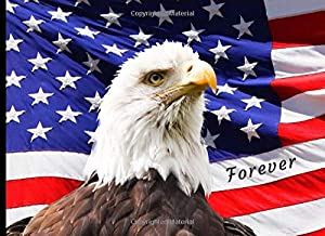 Forever: Funeral Guest Book American Patriot Flag Bald Eagle Condolence Remembrance Memorial Service Registration, In Memoriam Name and Address, Messages Memories Comments, Loving Memory (In Memory)