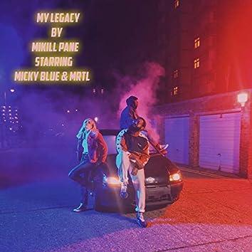My Legacy (feat. Micky Blue, Mrtl)