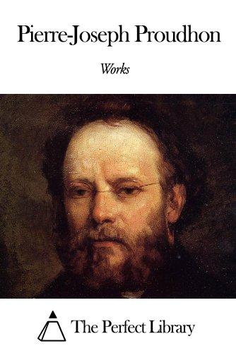 Works of Pierre-Joseph Proudhon (English Edition)