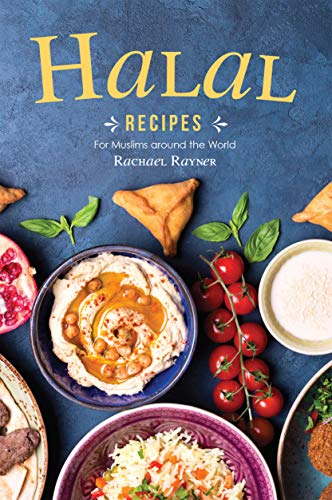 Halal Recipes: For Muslims around the World (English Edition)