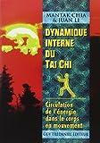 Dynamique interne du Tai Chi - Circulation de l'énergie dans le corps en mouvement