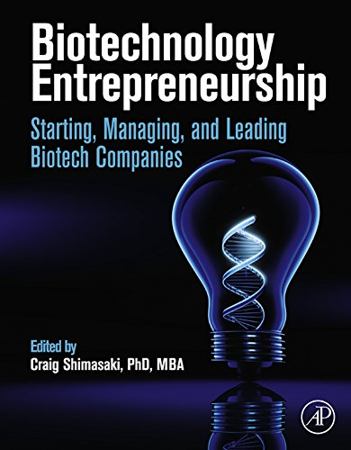Biotechnology Entrepreneurship: Starting, Managing, and Leading Biotech Companies (English Edition)