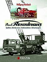 Paul Rosenkranz: Spedition, Omnibusse, Autokranarbeiten, Schwertransporte