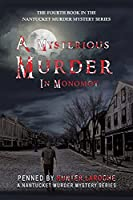 A Mysterious Murder in Monomoy: Penned by Hunter Laroche