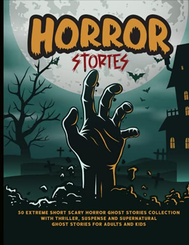 Compare Textbook Prices for Horror Stories: 50 Extreme Short Scary Horror Ghost Stories Collection with Thriller, Suspense and Supernatural Ghost Stories for Adults and Kids  ISBN 9798532026513 by Danny, Naisohevans
