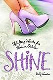 Shine - Uplifting Words for Girls in Stilettos