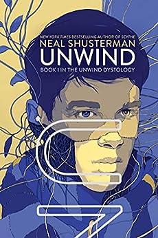 Unwind (Unwind Dystology Book 1) by [Neal Shusterman]