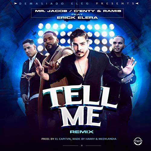 Tell Me (feat. Erick Elera) (Remix)