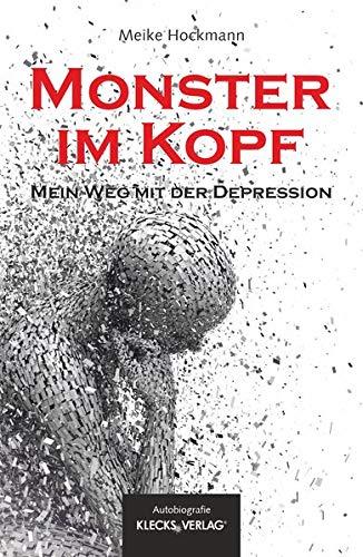 Monster im Kopf: Mein Weg mit der Depression