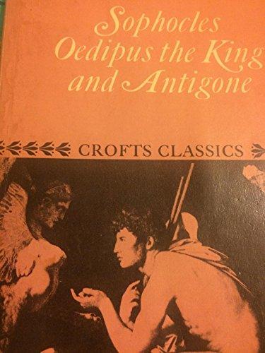 Oedipus the King,: And Antigone (Crofts classics)