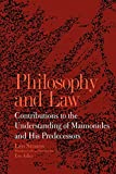 Philosophy and Law: Contributions to the Understanding of Maimonides and His Predecessors (Suny Series in the Jewish Writings of Leo Strauss)