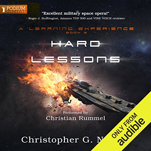 Hard Lessons     A Learning Experience, Book 2              By:                                                                                                                                 Christopher G. Nuttall                               Narrated by:                                                                                                                                 Christian Rummel                      Length: 11 hrs and 56 mins     33 ratings     Overall 4.7