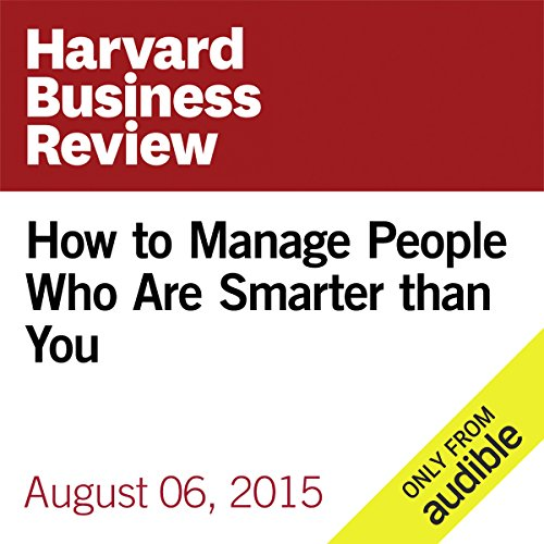How to Manage People Who Are Smarter Than You  audiobook cover art