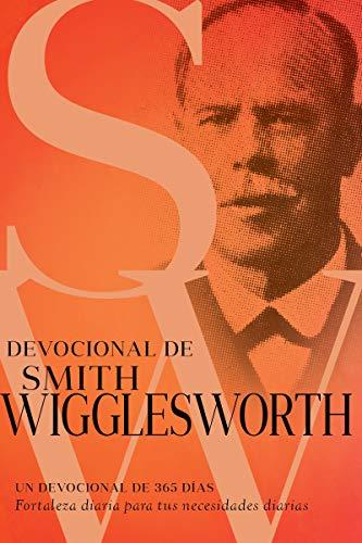 Devocional de Smith Wigglesworth: Un devocional de 365 días (Spanish Edition)
