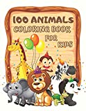 100 ANIMALS COLORING BOOK FOR KIDS: Cute and Fun Coloring Pages of Animals for Little Kids Age 2-4, 4-8, Boys & Girls, Preschool and Kindergarten (Simple Coloring Book for Kids)