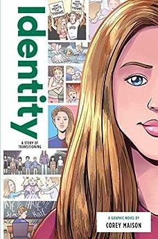 Identity: A Story of Transitioning (Zuiker Teen Topics) by [Corey Maison, Ahmara Smith]