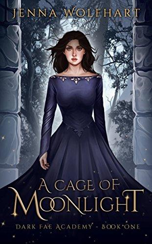 A Cage of Moonlight (Dark Fae Academy Book 1)